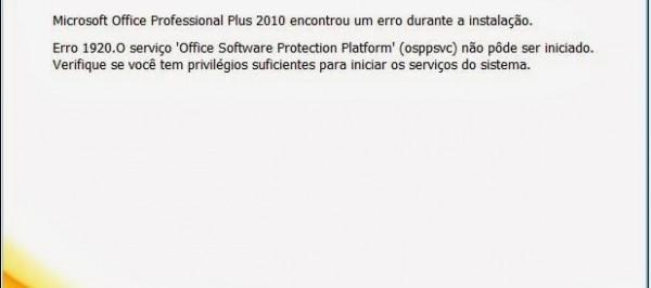 Erro 1920. O serviço 'Office Software Protection Plataform' (osppsvc)